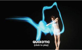 vidéo Quixotic