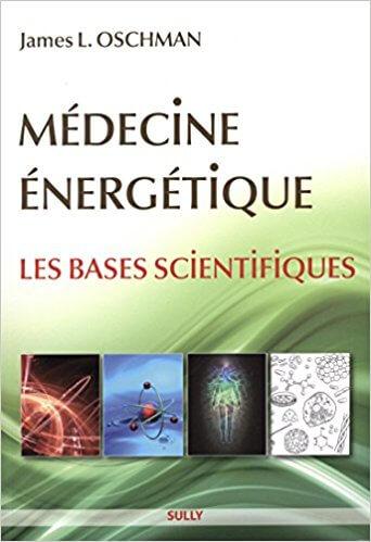 Médecine énergétique, James Oschman